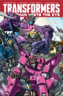 Transformers: More Than Meets the Eye Volume 9 - James Roberts, Alex Milne, Brendan Cahill