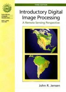 Introductory Digital Image Processing - John R Jensen