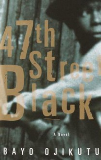 47th Street Black - Bayo Ojikutu