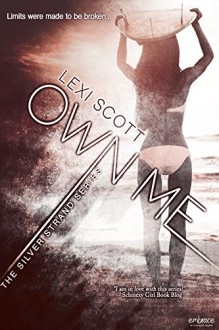 Own Me (Entangled Embrace) (Silver Strand) - Lexi Scott