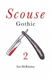 Scouse Gothic 2: Blood Brothers... and Sisters - Ian McKinney