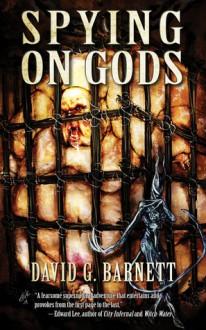 Spying on Gods - David G. Barnett, Erik Wilson
