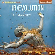 (R)evolution: Phoenix Horizon, Book 1 - PJ Manney, David de Vries