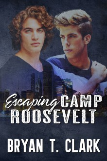Escaping Camp Roosevelt - Bryan T. Clark