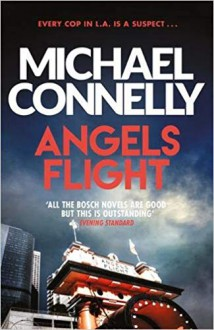 Angels Flight (Harry Bosch #6) - Michael Connelly