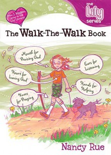 The Walk-The-Walk Book: It's a God Thing! - Lyn Boyer-Nelles