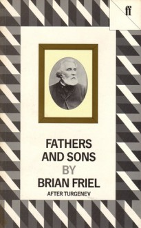 Fathers and Sons: After the Novel by Ivan Turgenev - Brian Friel
