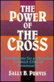 The Power of the Cross - Sally B. Purvis