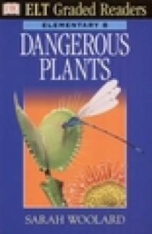 Dangerous Plants - Sarah Woolard