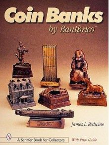 Coin Banks by Banthrico - James L. Redwine
