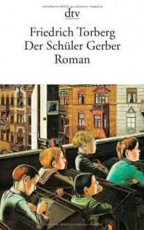 Der Schüler Gerber (Fiction, Poetry And Drama) - Friedrich Torberg
