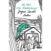 We Were The Mulvaneys (The Perennial Collection) - Joyce Carol Oates