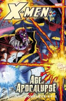 X-Men: The Complete Age of Apocalypse Epic, Book 4 - Scott Lobdell, Warren Ellis, Jeph Loeb, John Francis Moore, Adam Kubert, Carlos Pacheco, Andy Kubert, Terry Dodson