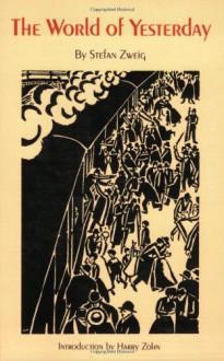 The World of Yesterday - Stefan Zweig,Harry Zohn