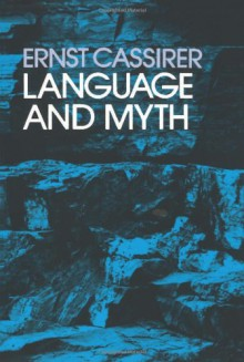 Language and Myth - Ernst Cassirer, Susanne K. Langer