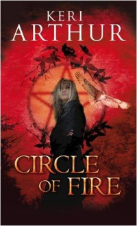 Circle of Fire - Keri Arthur