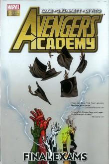 Avengers Academy, Vol. 4: Final Exams - Christos Gage, Tom Grummett, Andrea DiVito
