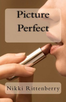 Picture Perfect - Nikki Rittenberry