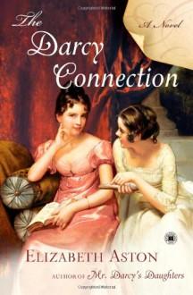 The Darcy Connection: A Novel - Elizabeth Aston
