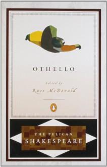 Othello - Stephen Orgel, Russ McDonald, William Shakespeare