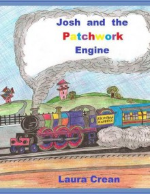 Josh and the Patchwork Engine - Laura Crean