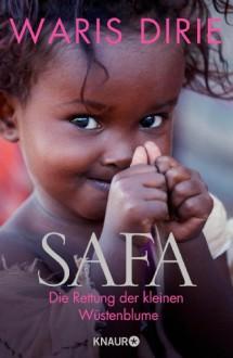 Safa: Die Rettung der kleinen Wüstenblume - Waris Dirie