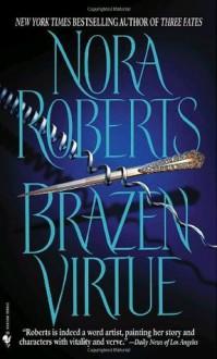 Brazen Virtue (Sacred Sins) - Nora Roberts