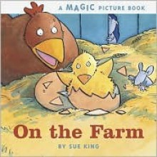 On the Farm: A Magic Picture Book - Sue King