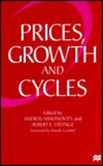 Prices, Growth And Cycles: Essays In Honour Of Andras Brody - Albert E. Steenge, András Bródy