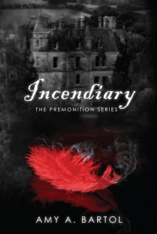 Incendiary - Amy A. Bartol