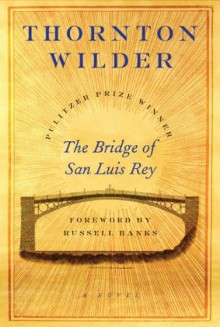 The Bridge of San Luis Rey (Perennial Classics) - Thornton Wilder, Russell Banks