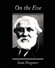 On the Eve - Ivan Turgenev, Constance Garnett