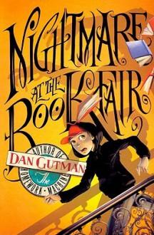 Nightmare at the Book Fair - Dan Gutman