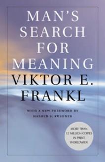 Man's Search for Meaning - William J. Winslade, Ilse Lasch, Harold S. Kushner, Viktor E. Frankl