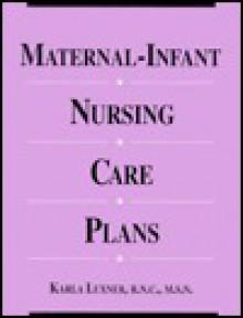 Maternal Infant Nursing Care Plans - Karla L. Luxner