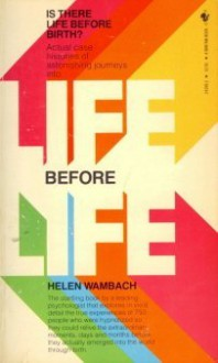 Life Before Life: Is There Life Before Birth? (Mass Market) - Helen Wambach