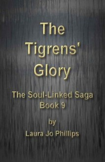 The Tigrens' Glory (The Soul-Linked Saga) - Laura Jo Phillips