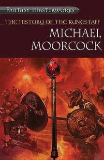 The History of the Runestaff - Michael Moorcock