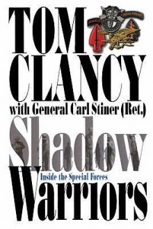 Shadow Warriors: Inside the Special Forces - Tom Clancy, Tony Koltz, Carl Stiner