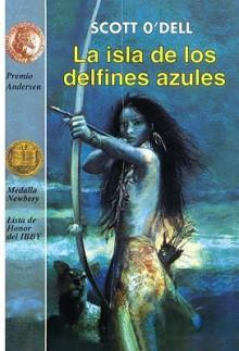 La Isla de Los Delfines Azules (Island of the Blue Dolphins) - Scott O'Dell