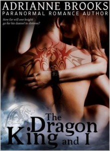 The Dragon King and I - Adrianne Brooks
