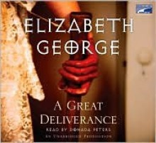 A Great Deliverance (Inspector Lynley #1) - Elizabeth George, Donada Peters