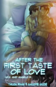 After the First Taste of Love - Talon Rihai, Salome Wilde