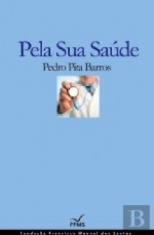Pela Sua Saúde - Pedro Pita Barros