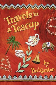 Travels in a Teacup - Paul Gunton