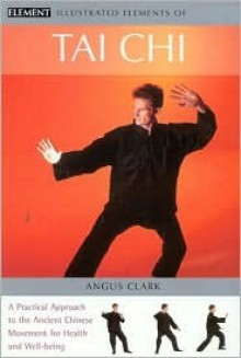 Illustrated Elements of Tai Chi - Angus Clark