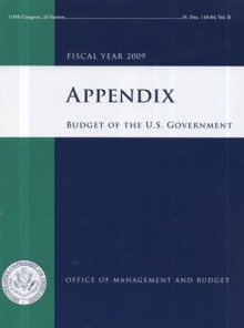 Appendix, Budget of the United States Government, Fiscal Year 2009 - Office of Management and Budget (U.S.)