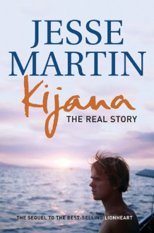 Kijana: The Real Story - Jesse Martin