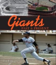 Giants Past & Present - Dan Fost