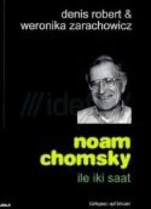 Noam Chomsky ile İki Saat - Noam Chomsky, Denis Robert, Weronika Zarachowicz, Işıl Bircan